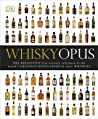 Whisky Opus: The Definitive 21st-Century Reference to the World's Greatest Distilleries and their Whiskies