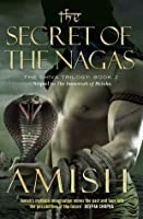 The Secret of the Nagas (The Shiva Trilogy, #2)