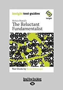 The Reluctant Fundamentalist: Insight Text Guide