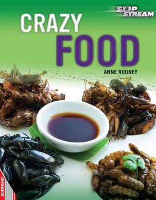 Crazy Food (EDGE: Slipstream Non-Fiction Level 2)
