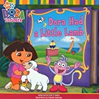 Dora Had a Little Lamb. Adapted by Elle D. Risco