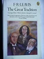 The Great Tradition: George Eliot, Henry James, Joseph Conrad (Peregrine Books)