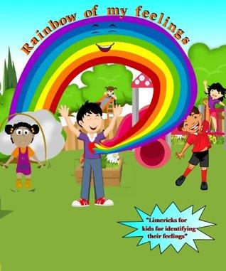 Children's Books: Rainbow of My Feelings: Limericks for kids for identifying their feelings (Children Feelings Series)
