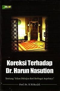 Koreksi Terhadap Dr. Harun Nasution: Tentang