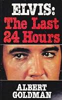 Elvis: the last 24 hours