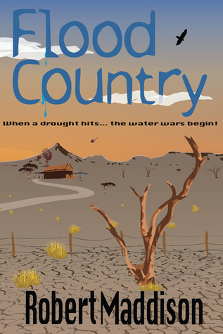 Flood Country: When a Drought Hits, the Water Wars Begin
