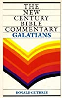 New Century Bible Commentary: Galatians
