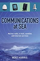 Communications at Sea: Marine Radio, Email, Satellite and Internet Services