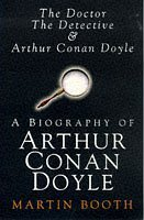 Doctor, the Detective and Arthur Conan Doyle: A Biography