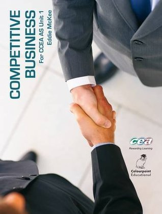 Competitive Business: For CCEA AS Unit 1