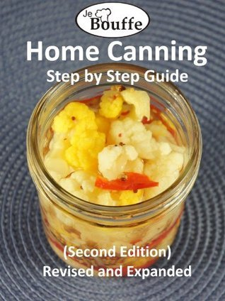 JeBouffe Home Canning Step by Step Guide, 2nd edition