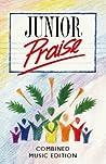 Junior Praise: Combined Music Edition