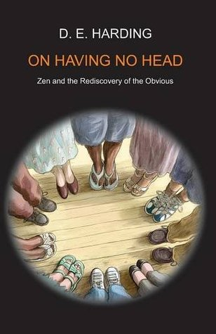 On Having No Head by Douglas E. Harding