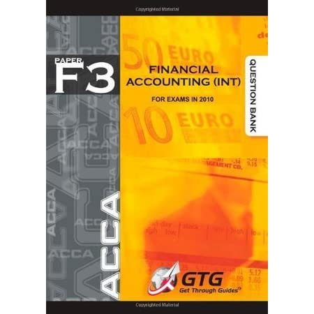 ACCA - F3 Financial Accounting (INT) : QUESTION BANK: 1 by Get