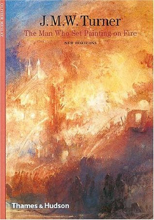J M W  Turner: The Man Who Set Painting on Fire  Olivier