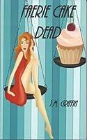 Faerie Cake Dead (Luna Devere, #1)