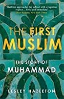 First Muslim : Story of Muhammad: The Story of Muhammad