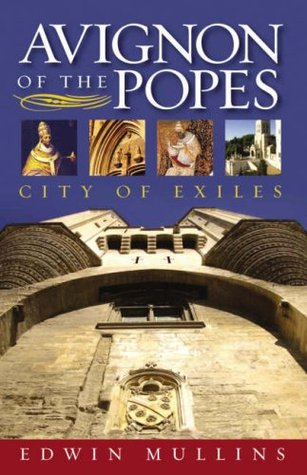 Avignon of the Popes: City of Exiles
