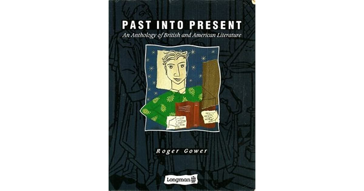 Past into present an anthology of british and american literature by past into present an anthology of british and american literature by roger gower fandeluxe Gallery