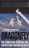 Dragonfly: The Terrifying Story of Mir, Earth's First Outpost in Space