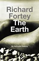 The Earth: An Intimate History