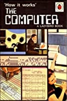 The Computer (Ladybird How It Works Series 654)