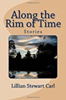 Along the Rim of Time: Stories