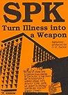 SPK: Turn Illness into a Weapon