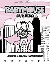 Our Hero (Babymouse)