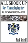 All Shook Up: Bury FC's Amazing Cup Story - FA Cup Winners 1900 & 1903