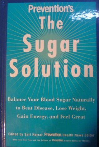 Prevention-s-the-Sugar-Solution-Balance-Your-Blood-Sugar-Naturally-to-Beat-Disease-Lose-Weight-Gain-Energy-and-Feel-Great
