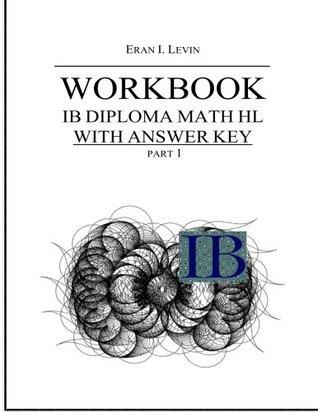 Workbook - IB Diploma Math HL part 1 with Answer Key