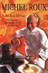 Life Is a Menu: Reminiscences of a Master Chef