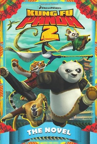 Kung Fu Panda 2 The Novel By Dreamworks Animation