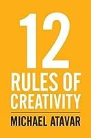 12 Rules of Creativity