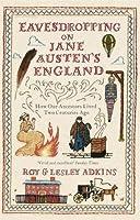 Eavesdropping on Jane Austen's England