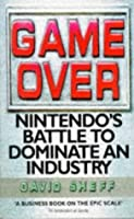 Game Over - Nintendo's Battle to Dominate an Industry