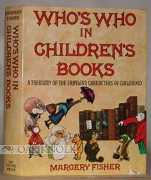 Who's Who In Children's Books: A Treasury Of The Familiar Characters Of Childhood
