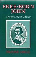Free Born John: Biography of John Lilburne