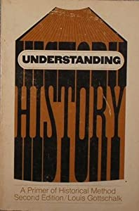 Understanding History: A Primer of Historical Method