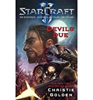 Starcraft II: Devils' Due by Golden, Christie  Apr-12-2012 Paperback