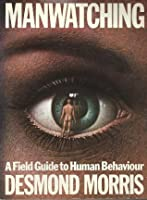 Manwatching: Field Guide to Human Behaviour