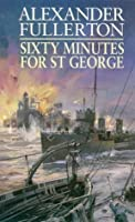 Sixty Minutes For St.George (Nicholas Everard 2)