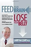Feed Your Brain Lose Your Belly