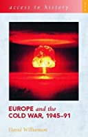 Europe and the Cold War, 1945-91
