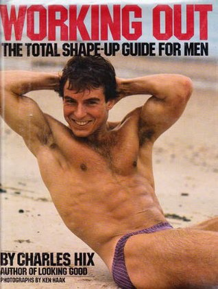 Working Out: The Total Shape-Up Guide for Men