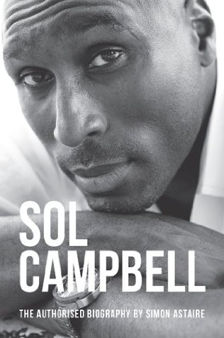 Sol Campbell: The Authorised Biography