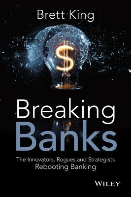 Breaking Banks by Brett  King