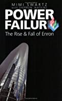 Power Failure: The Rise and Fall of Enron