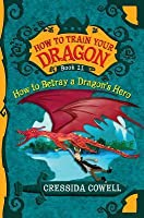 How to Betray a Dragon's Hero (How to Train Your Dragon #11)